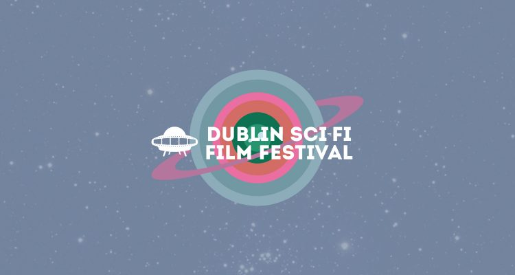 The Dublin Sci-Fi Film Festival is blasting off in May