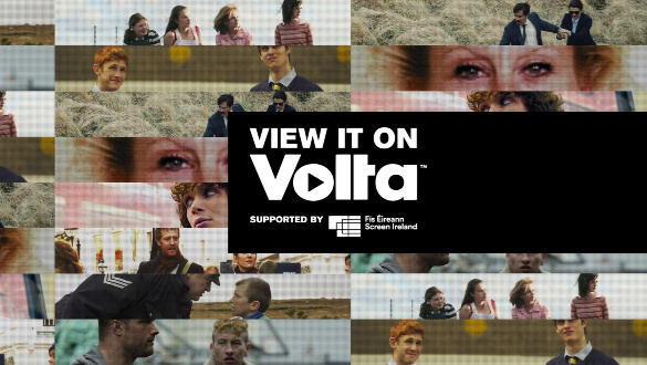 View it on Volta – Volta and Screen Ireland launch free Irish film initiative