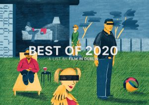 Best of 2020 - A list by Film In Dublin. Artwork by Amy Lauren McGrath