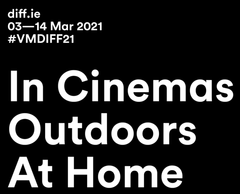 Virgin Media Dublin International Film Festival 2021 announces a reimagined multi-platform in person and digital Festival