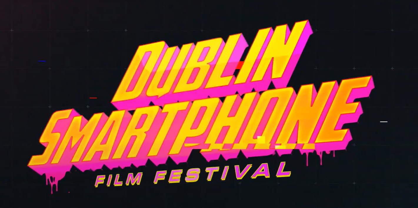 The Dublin Smartphone Film Festival is calling out to you this January