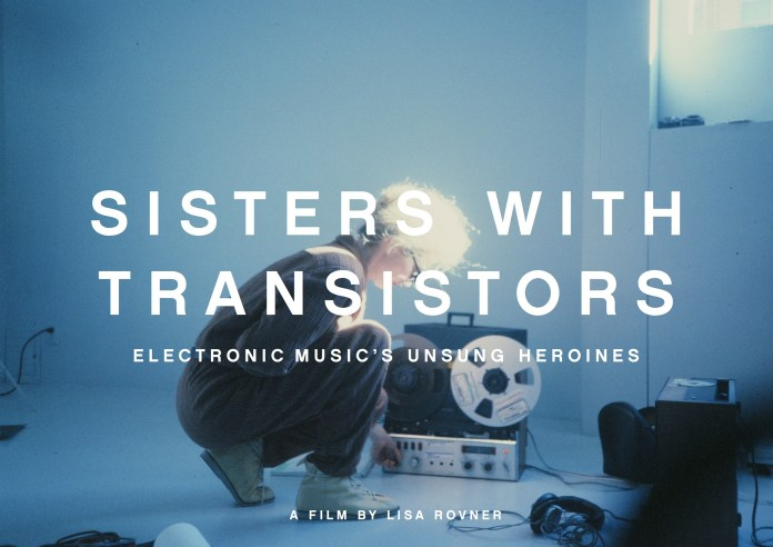See electronic music's female pioneers in Sisters with Transistors