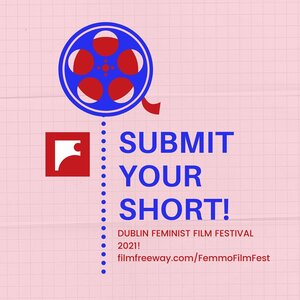 Submissions now open as Dublin Feminist Film Festival returns 2021