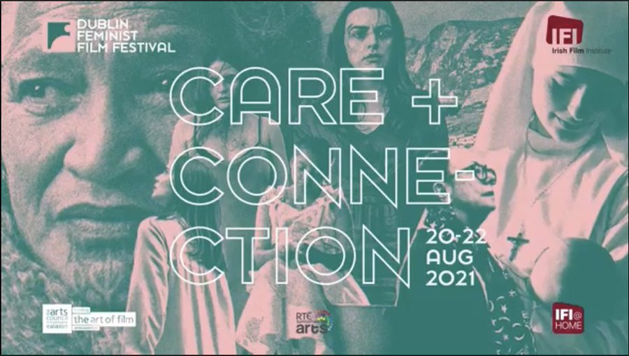 Care and Connection at the Dublin Feminist Film Festival 2021